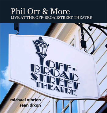 Phil Orr & More — Live at the Off-Broadstreet Theatre