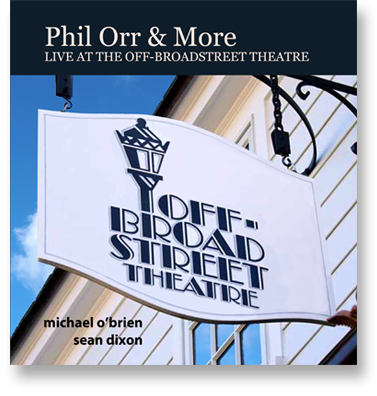 Phil Orr & More: Live at the Off-Broadstreet Theatre